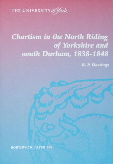 Chartism in the North Riding of Yorkshire and South Durham, 1838-1848